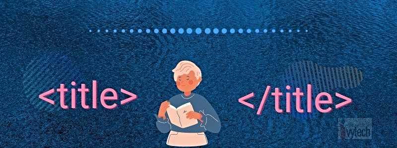 10 правила за оптимизиране на таг title, дефинция
