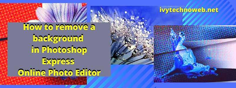 Как да направиш прозрачен фон на изображение безплатно онлайн в Adobe Photoshop Express